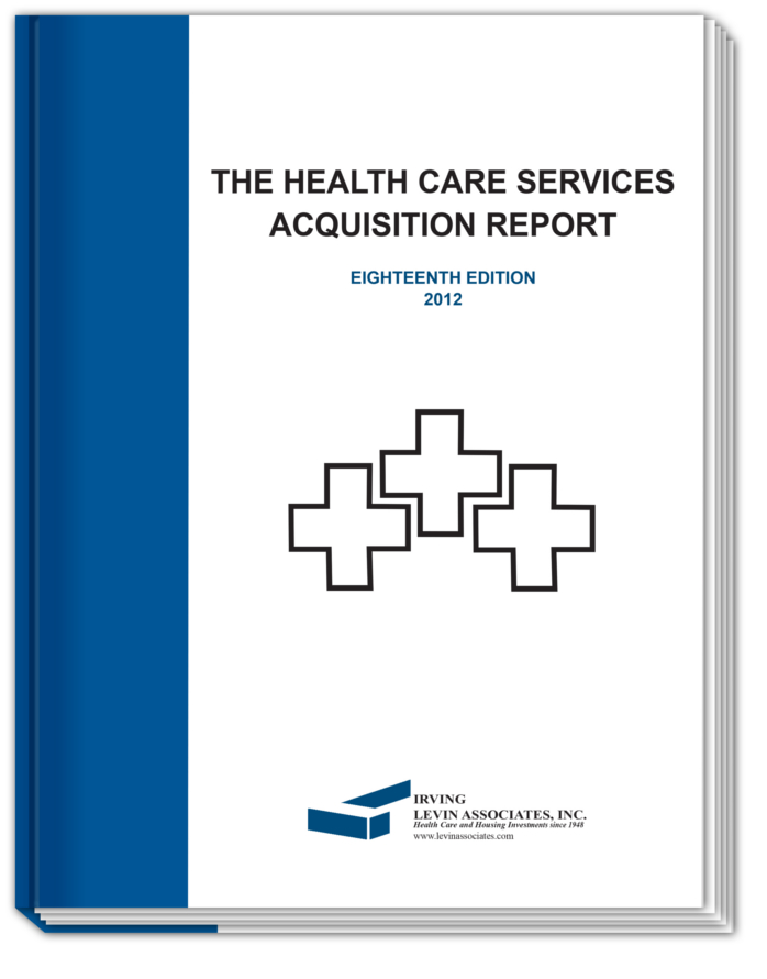 The 2013 Health Care Services Acquisition Report, 19th Edition- Pre-Order Today!