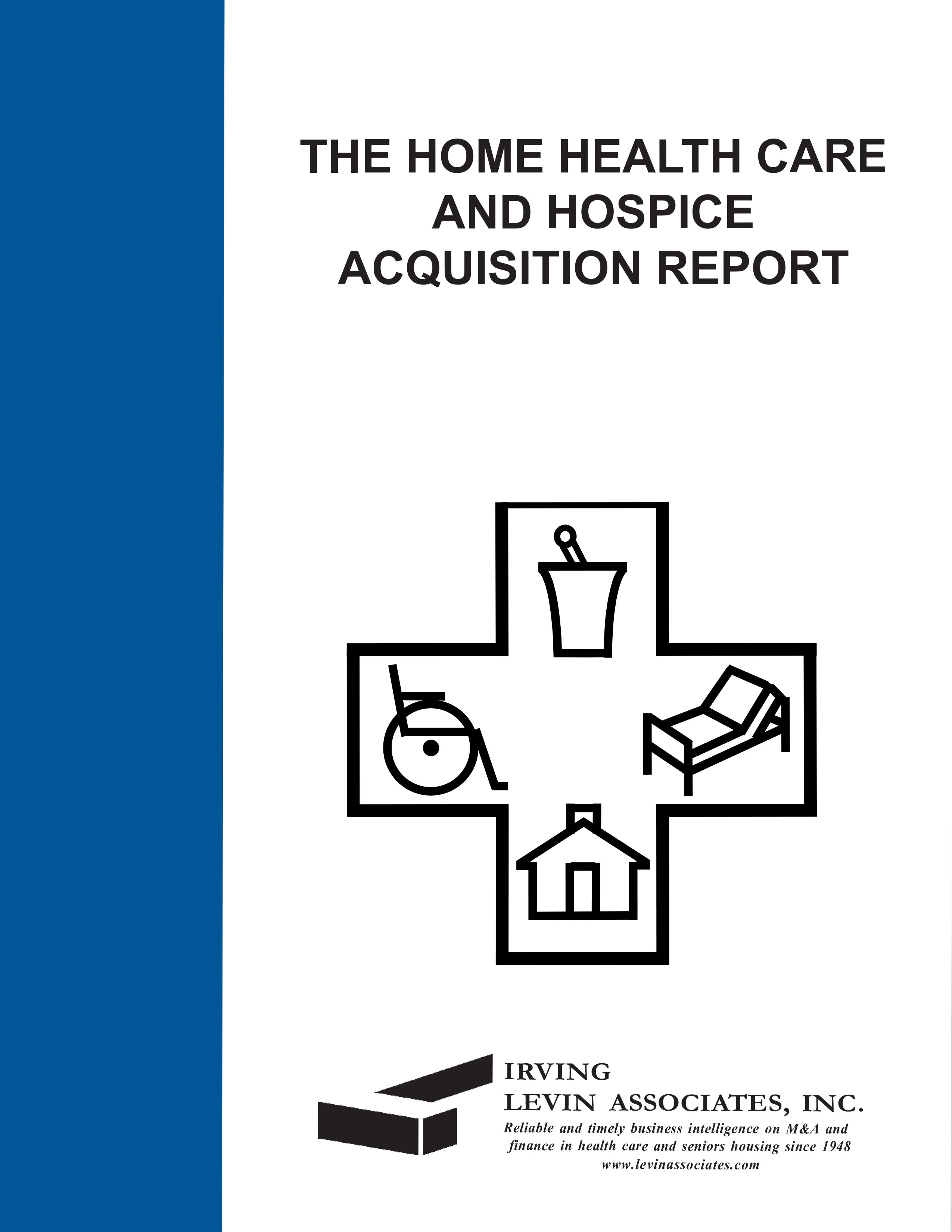 Home Health Care and Hospice Acquisition Report, 2014